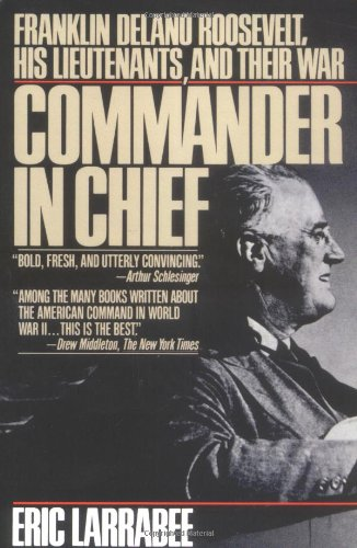 9780671663827: Commander in Chief: Franklin Delano Roosevelt, His Lieutenants, and Their War