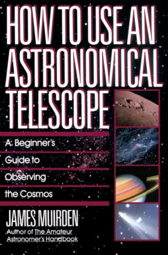 9780671664046: How To Use An Astronomical Telescope