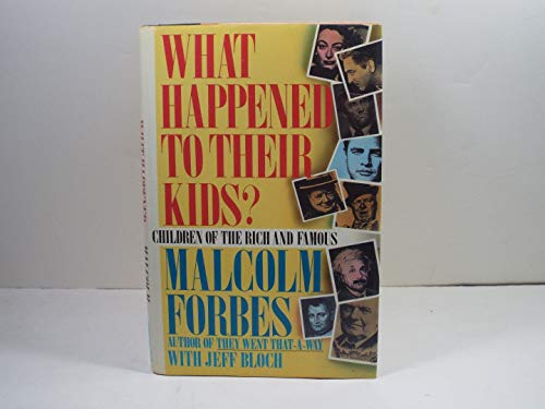 What Happened to Their Kids: Children of the Rich and Famous: Malcolm Forbes, Jeff Bloch