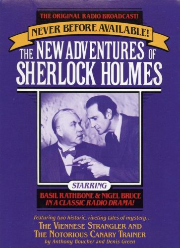 9780671664336: The New Adventures of Sherlock Holmes: The Viennese Strangler and The Notorious Canary Trainer (The Original Radio Broadcasts)