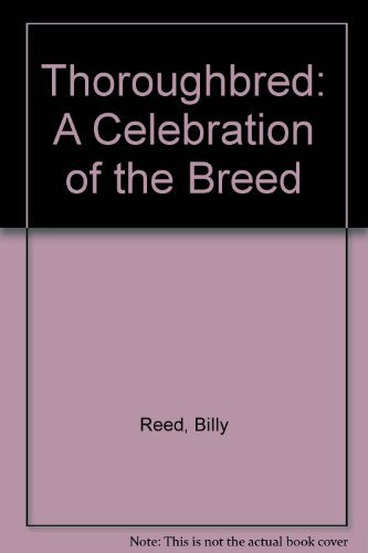 9780671664404: Thoroughbred: A Celebration of the Breed