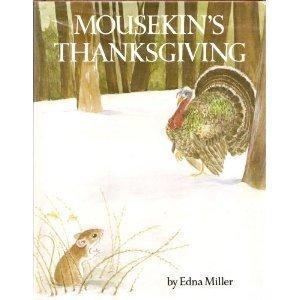 Mousekin's Thanksgiving: Edna Miller