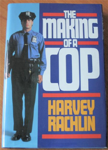 The Making of a Cop: Rachlin, Harvey