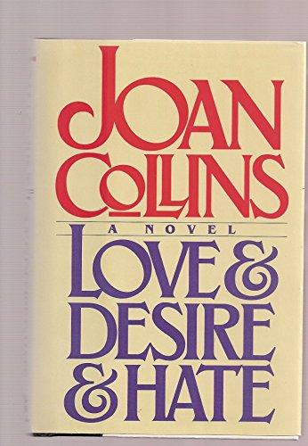 Love & Desire & Hate: Collins, Joan