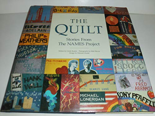 The Quilt: Stories from the NAMES Project.: RUSKIN, Cindy.