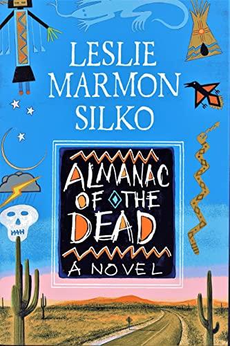 Almanac of the Dead: Silko, Leslie Marmon