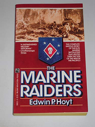 The Marine Raiders: Edwin P. Hoyt
