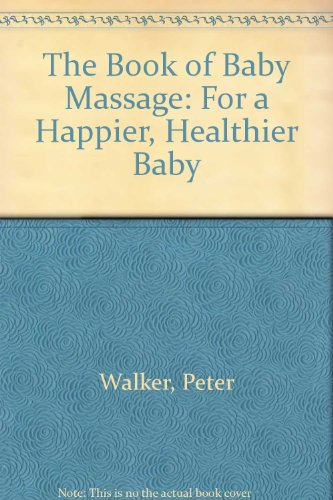 9780671666309: The Book of Baby Massage: For a Happier, Healthier Baby