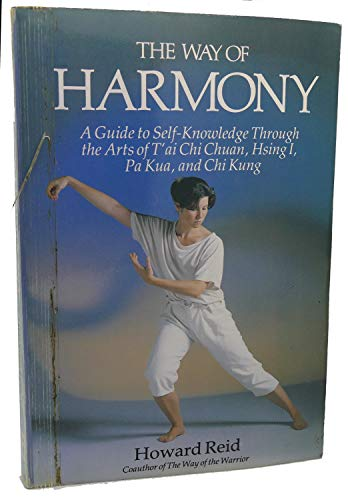 9780671666323: The Way of Harmony: A Guide to Self-Knowledge Through the Arts of 'Ai Chi Chuan Hsing I, Pa Kua, and Chi Kung