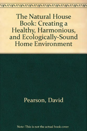 9780671666347: The Natural House Book: Creating a Healthy, Harmonious and Ecologically-Sound Home Environment