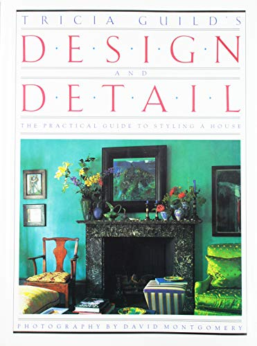 9780671666361: Tricia Guild's Design and Detail: A Practical Guide to Styling a House