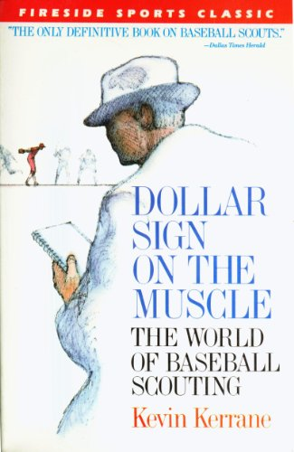 9780671666491: Dollar Sign on the Muscle: The World of Baseball Scouting (Fireside Sports Classics)