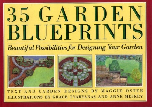 35 Garden Blueprints: Beautiful Possibilities for Designing: Maggie Oster, Grace