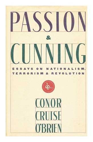 Passion and Cunning: Essays on Nationalism, Terrorism and Revolution
