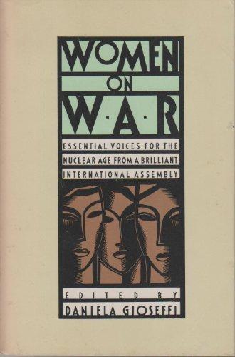 Women on War: Essential Voices for the: Daniella Gioseffi, Kathe