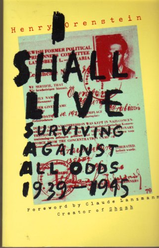 I Shall Live - Surviving Against All Odds, 1939-1945