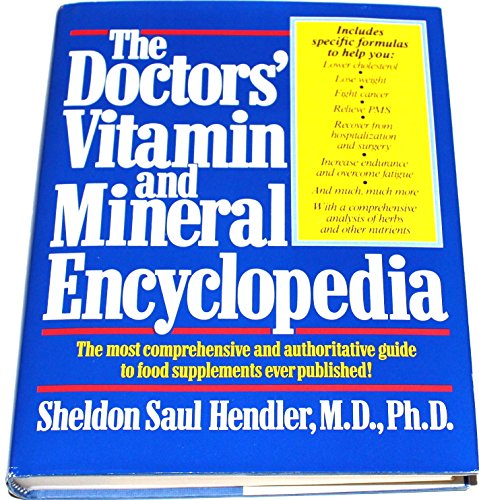 The Doctors' Vitamin and Mineral Encyclopedia: Hendler, Sheldon Saul