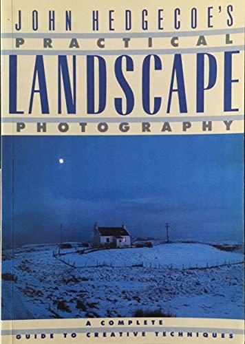 John Hedgecoe's practical landscape photography: Hedgecoe, John