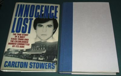 Innocence Lost: The True Story of a Quiet Texas Town and the Coldblooded Murder Committed By Its ...