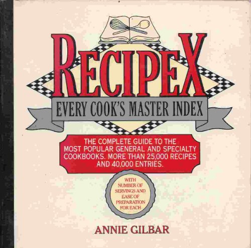 Recipex : Every Cook's Master Indez: Gilbar, Annia