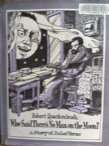 Who Said There's No Man on the Moon? A story of Jules Verne: Robert Quackenbush