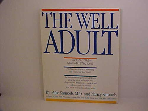 9780671669522: The Well Adult: How to Stay Well- What to Do If You Are Ill