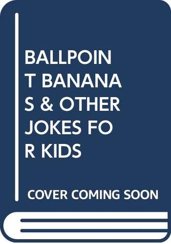 9780671669652: Ballpoint Bananas & Other Jokes for Kids