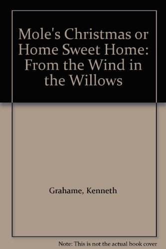 9780671669676: Mole's Christmas or Home Sweet Home: From the Wind in the Willows