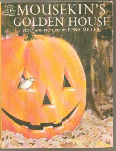 Mousekin's Golden House (0671669729) by Edna Miller