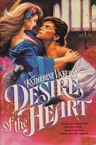 Desire of the Heart: Katherine Vickery