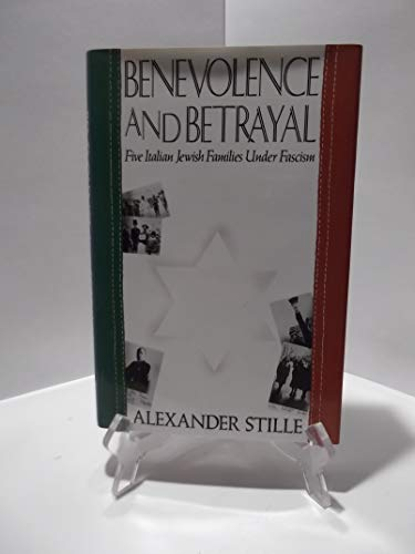 9780671671525: Benevolence and Betrayal: Five Italian Jewish Families Under Fascism