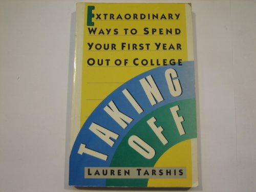 9780671671938: Taking Off: Extraordinary Ways to Spend Your First Year Out of College