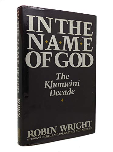 9780671672355: In the Name of God: The Khomeini Decade