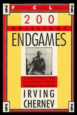 200 Brilliant Endgames (Fireside chess library): Chernev, Irving