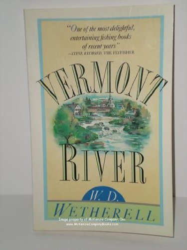 Vermont River: Wetherell, W.D.
