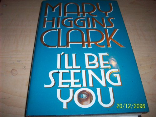 I'll be Seeing You **Signed**: Clark, Mary Higgins