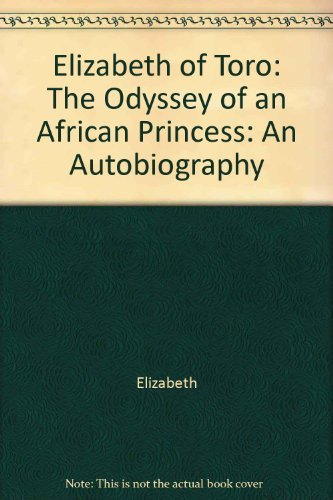 9780671673956: Elizabeth of Toro: The Odyssey of an African Princess - An Autobiography