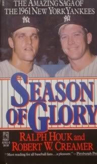 Season of Glory: The Amazing Saga of the 1961 New York Yankees