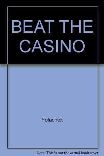 9780671674274: BEAT THE CASINO by Polachek