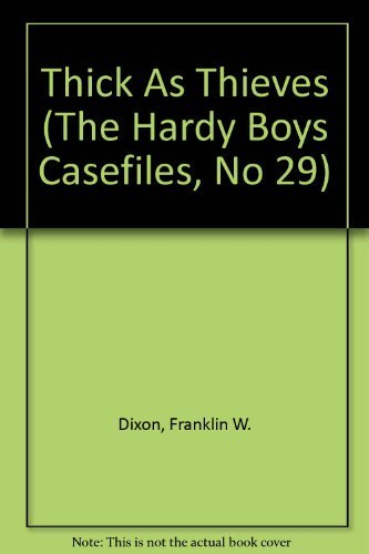 Thick As Thieves (The Hardy Boys Casefiles,: Franklin W. Dixon