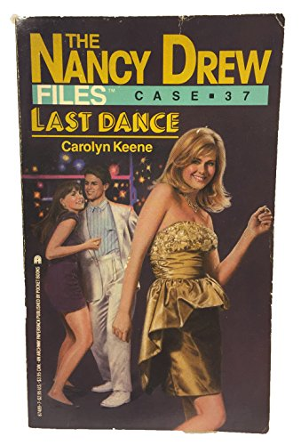 LAST DANCE NANCY DREW #37 (The Nancy Drew Files Case, 37) (9780671674892) by Carolyn Keene