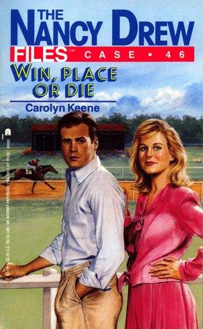 9780671674984: Win, Place or Die (NANCY DREW FILES 46)