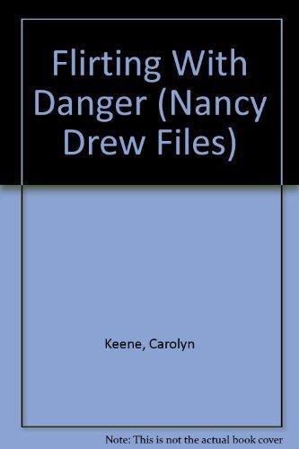 9780671674991: Flirting With Danger (Nancy Drew #47)
