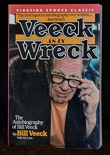 9780671675400: Veeck : as in Wreck : the Autobiography of Bill Veeck: Fireside Sports Classics