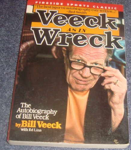 9780671675400: Veeck: As in Wreck : The Autobiography of Bill Veeck (Fireside Sports Classics)