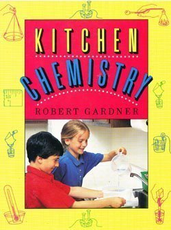 9780671675769: Kitchen Chemistry: Science Experiments to Do at Home (Robert Gardner's Science Experiments)