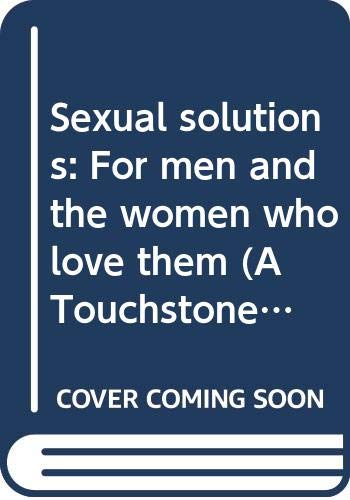 9780671675776: Sexual solutions: For men and the women who love them (A Touchstone book)