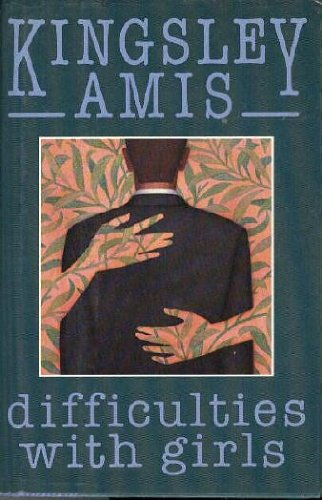 Difficulties With Girls: A Novel: Amis, Kingsley