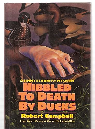 Nibbled to Death by Ducks: A Jimmy Flannery Mystery: Campbell, Robert