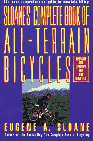 9780671675875: SLOANE'S COMPLETE BOOK OF ALL-TERRAIN BICYCLES: How We Will Live, Work and Buy